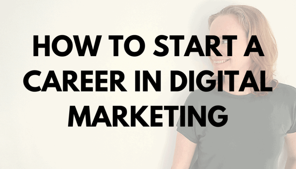 How to start a career in digital marketing_