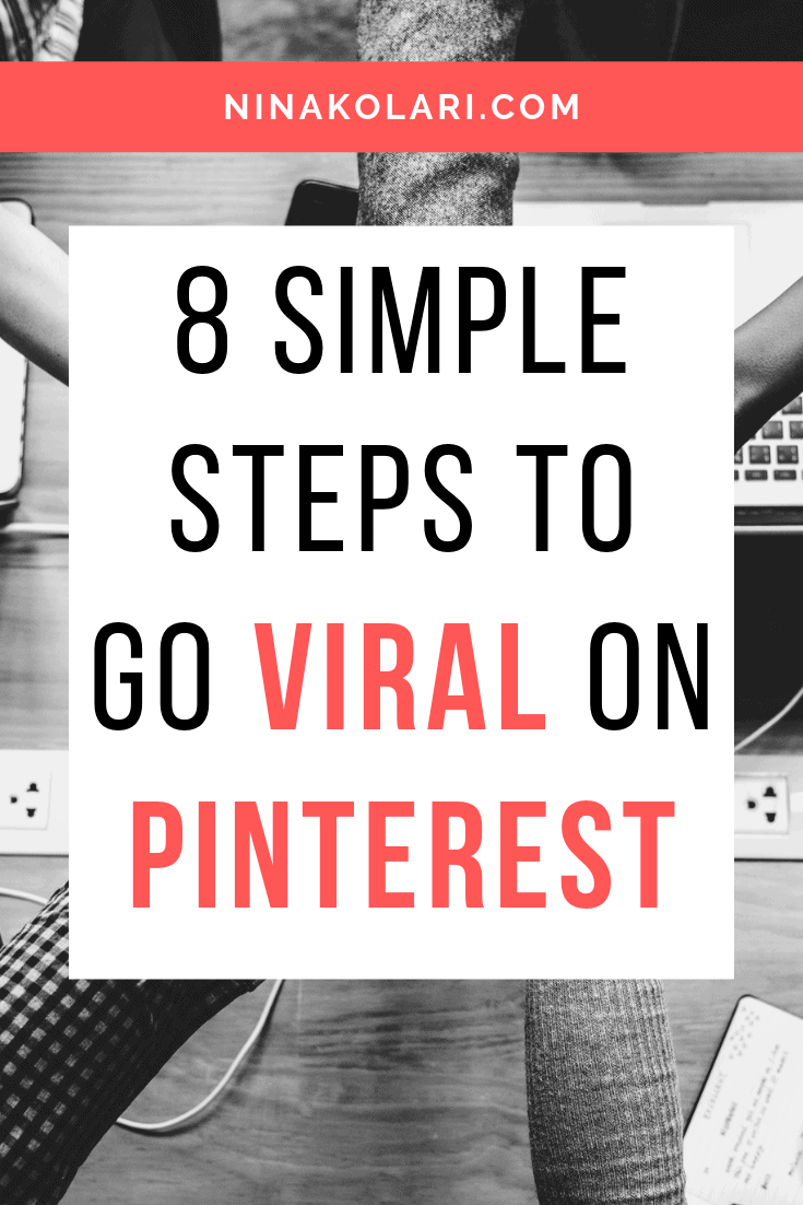 In order to get traffic from Pinterest, your pin needs to get noticed. I list 8 simple steps you can do to help your pins go viral on Pinterest.